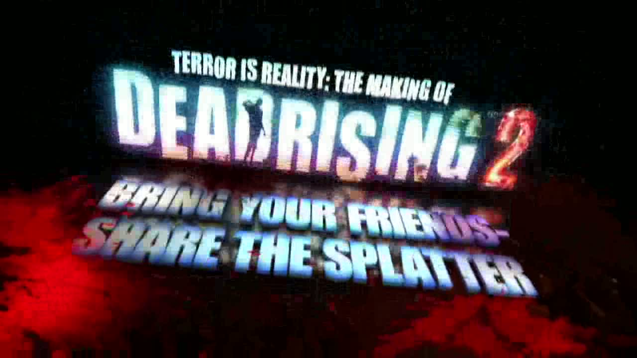 Making of Dead Rising 2 - Bring Your Friends | Dead Rising 2