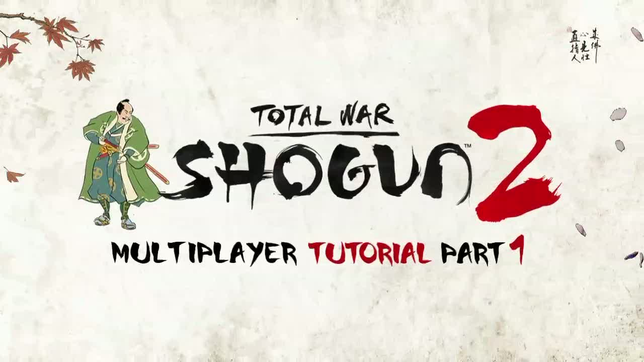 Multiplayer Tutorial - Part 1 | Shogun 2: Total War