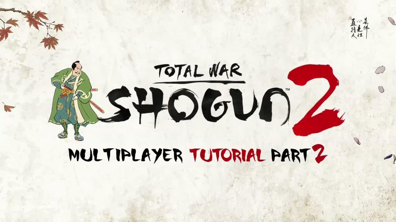 Multiplayer Tutorial - Part 2 | Shogun 2: Total War
